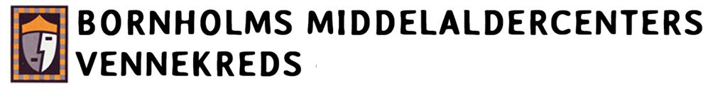 Bornholms Middelaldercenters Vennekreds - Middelalder på Bornholm – Aktiv i Middelalderen på Bornholms Middelaldercenter